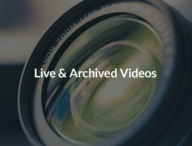 Live & Archived Videos