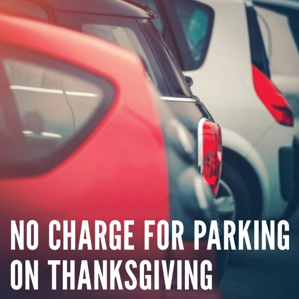 No Charge For Parking Thanksgiving