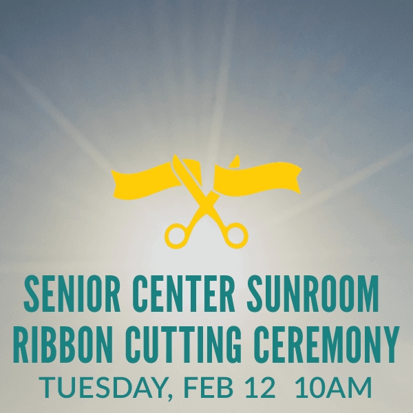 Senior Center Sunroom Ribbon Cutting Ceremony