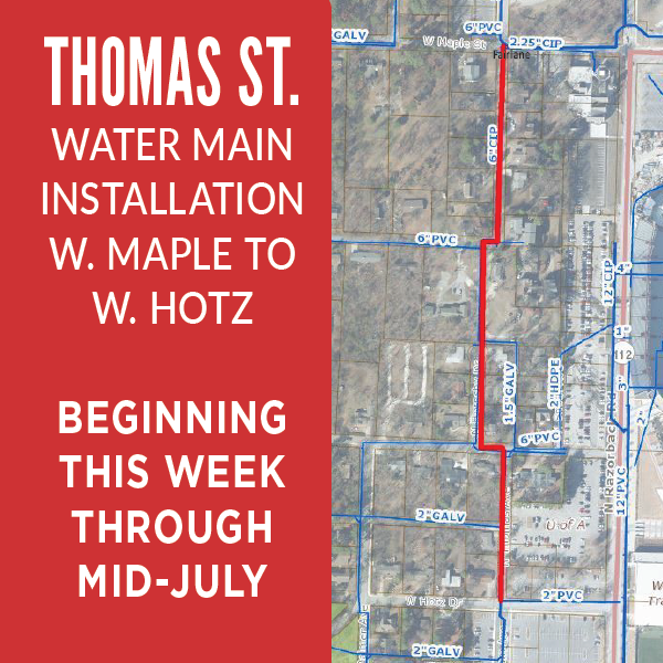 Thomas Avenue Water Mai Installation, W. Maple to W. Hotz; Beginning this Week through Mid-July