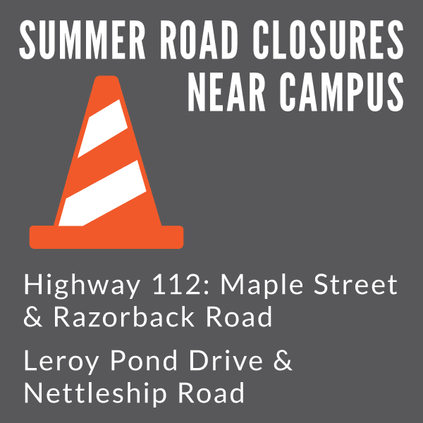Summer Road Closures Near UA Campus