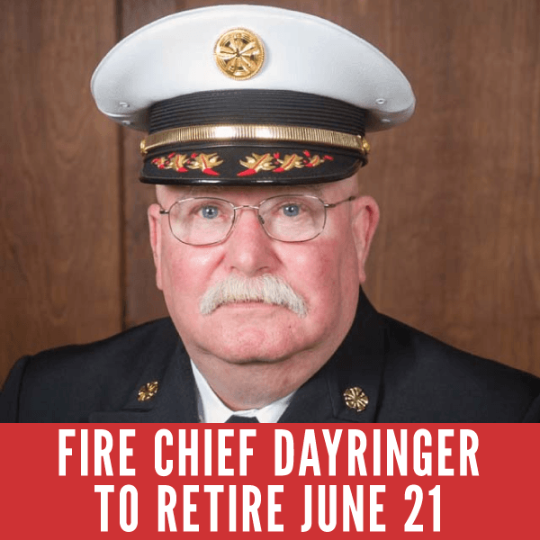 Fire Chief Dayringer To Retire June21