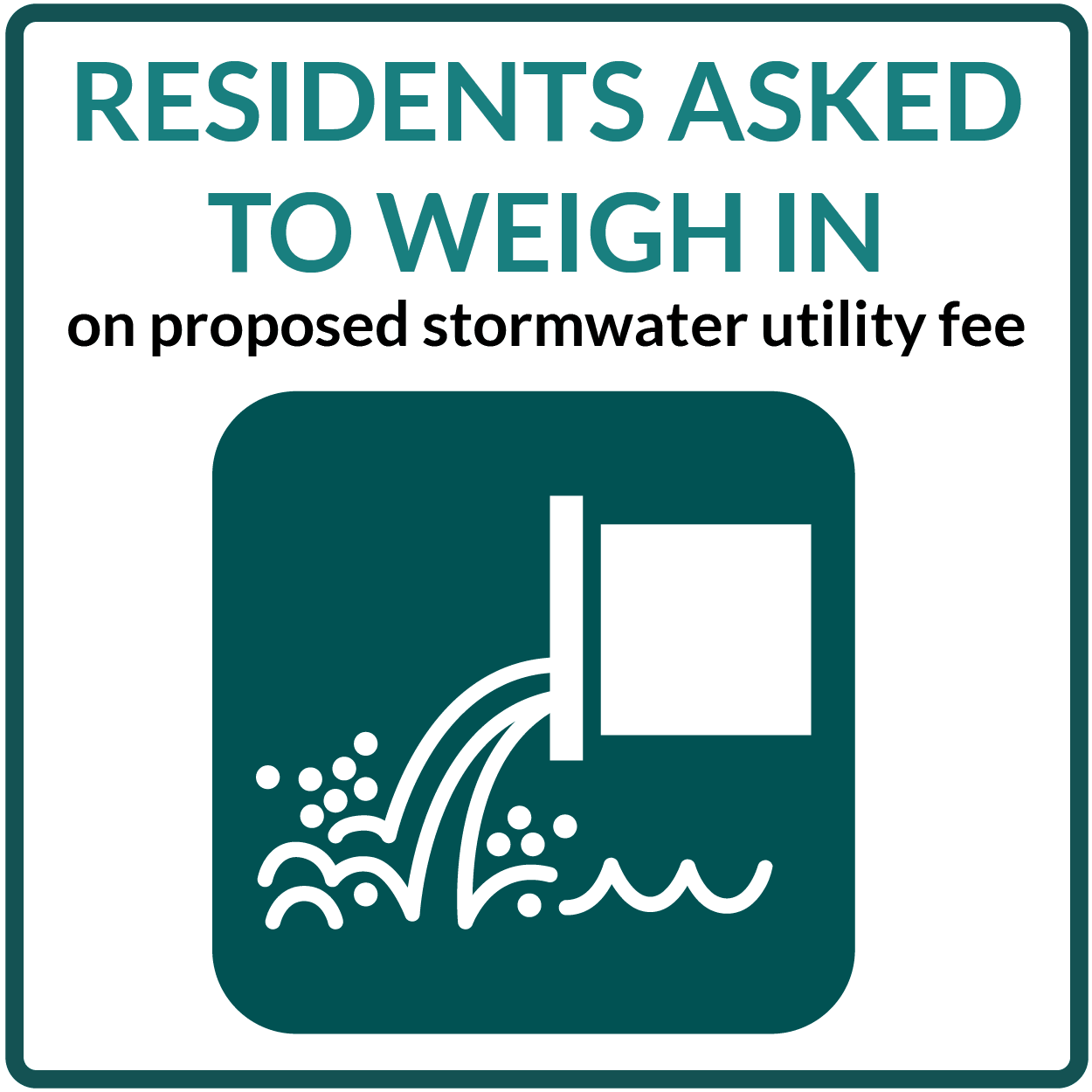 Residents asked to weigh in on proposed stormwater utility fee