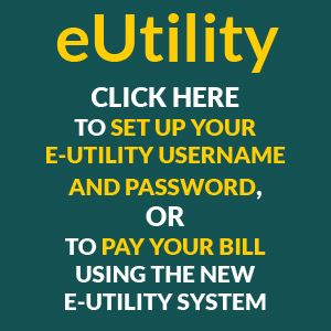 Click here to set up your e-Utility username & password, or to pay your bill using eUtility.