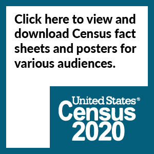 Click here to view and download Census fact sheet and posters for various audiences