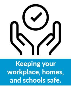 Keeping Your Workplace, Homes, and Schools Safe (PDF)