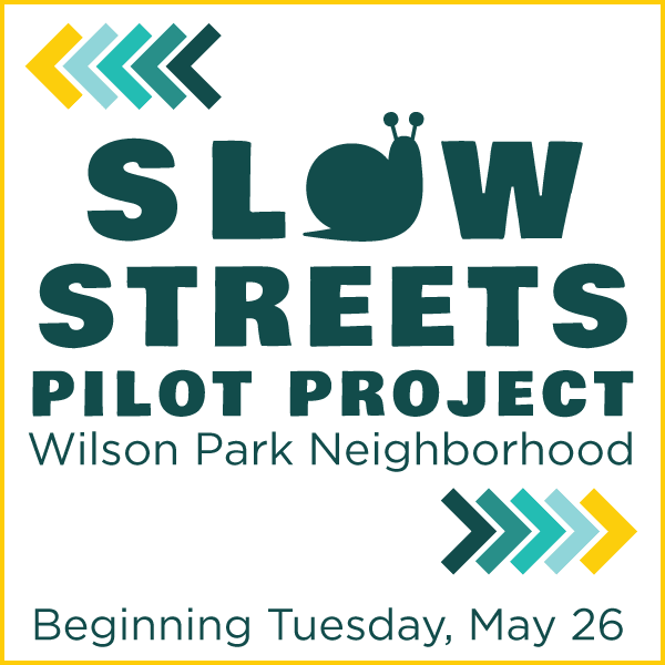 Slow Street Pilot Project, Wilson Park neighborhood.