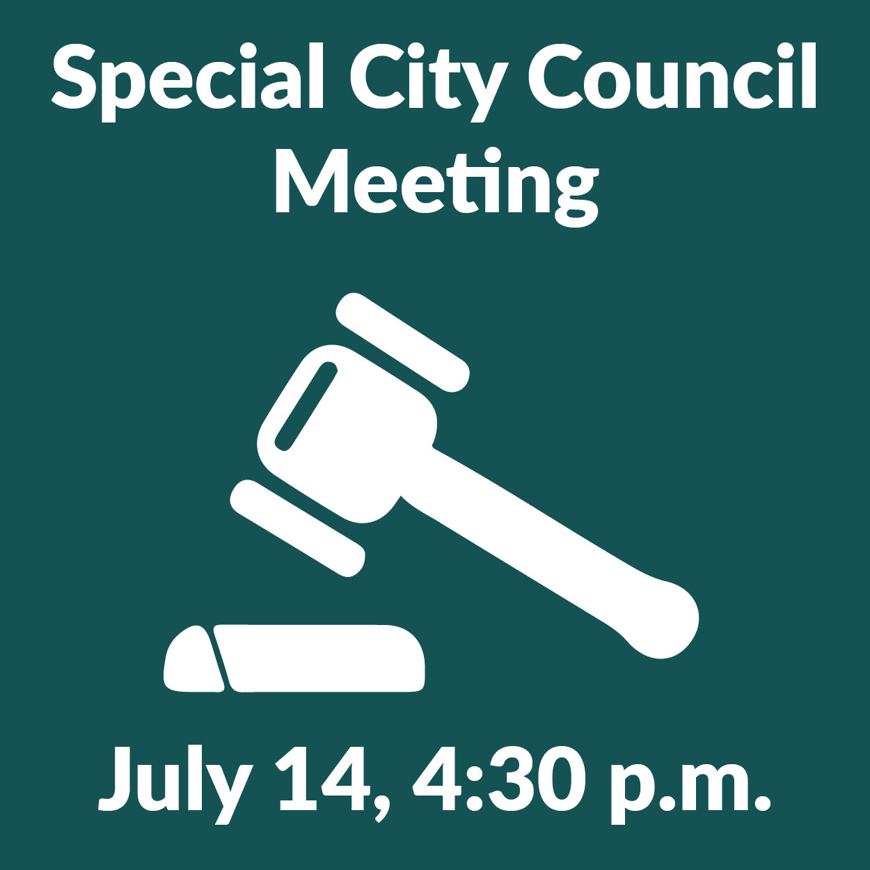 Special City Council meeting scheduled for July 14, 4:30 p.m.