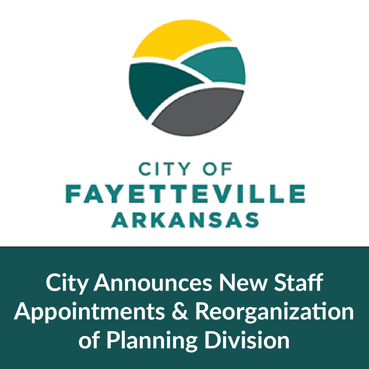 City of Fayetteville Announces New Staff Appointments and Reorganization of its Planning Division