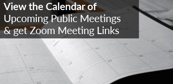 View the Calendar of Upcoming Public Meetings and Get Zoom Meeting Links