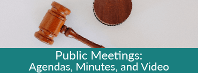 Public Meetings: Agendas, Minutes, and Video