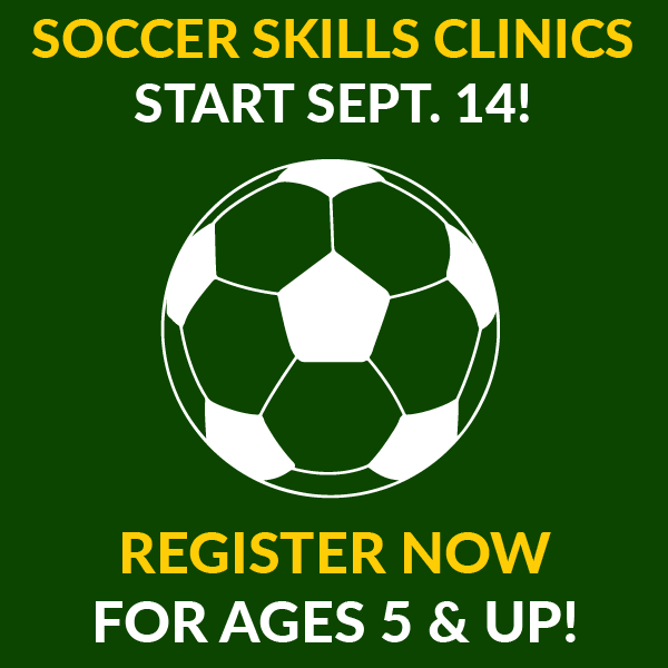 Soccer Skills Clinics begin September 14. Register now for Ages 5 and up!