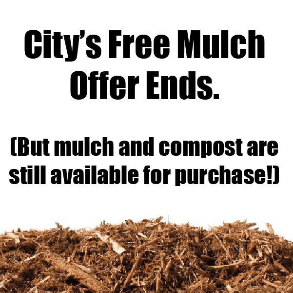 Free Mulch offer ends, but mulch is still available for purchase