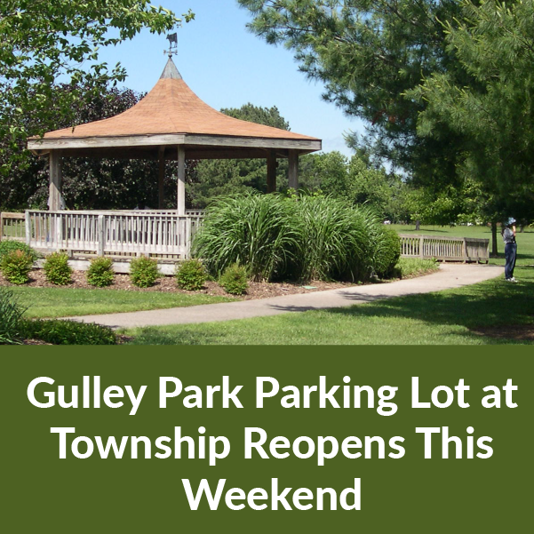 Gulley Park parking lot at Township reopens this weekend